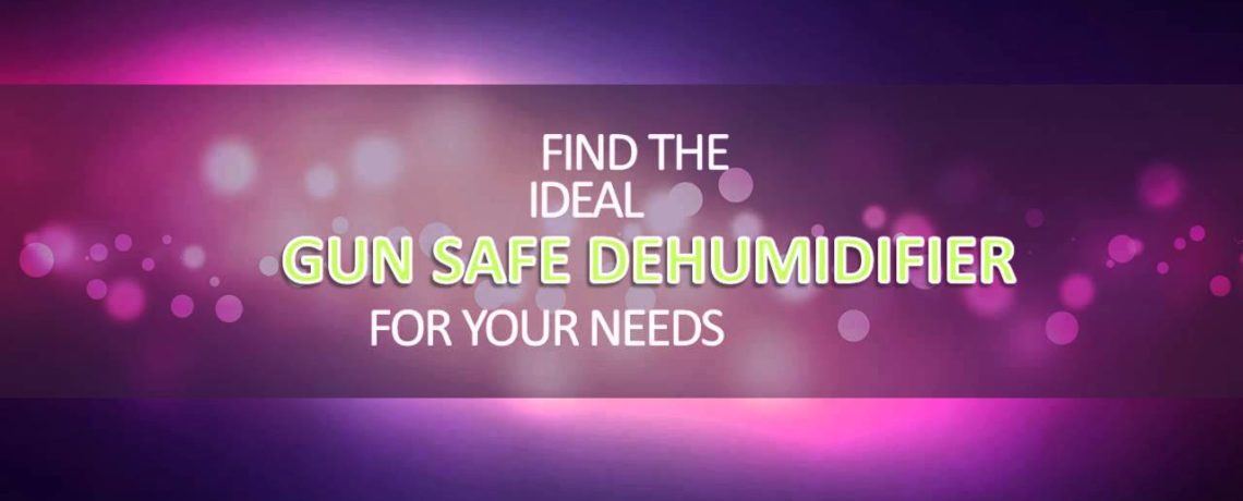 Best Gun Safe Dehumidifier – Reviews And Buying Guide